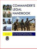 Commander's Legal Handbook, U. S. Army The Judge Advocate 's Legal Center and School, US Army, 1477695540
