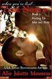 True North Book 2 Finding Us Jules and Nate, Allie Mousseau, 1499545541