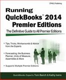 Running QuickBooks 2014 Premier Editions, Tom Barich and Kathy Ivens, 1932925546