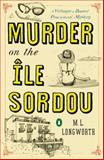 Murder on the Ile Sordou, M. L. Longworth, 0143125540
