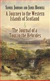 A Journey to the Western Islands of Scotland, Samuel Johnson and James Boswell, 0486455548