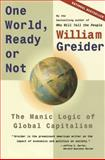 One World, Ready or Not, William Greider, 0684835541