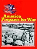 America Prepares for War, Wallace B. Black and Jean F. Blashfield, 0896865541