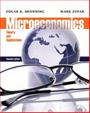 Microeconomics : Theory and Applications, Browning, Edgar K. and Zupan, Mark A., 1118065549
