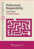Examples and Explanations : Professional Responsibility 4e, Wendel, 145481554X