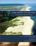 People and Places on the Outer Cape: a Landscape Character Study, University of Amherst and National Service, 149229554X