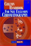 Column Handbook for Size Exclusion Chromatography, , 0127655557