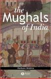 The Mughals of India, Mukhia, Harbans, 0631185550