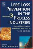 Lees' Loss Prevention in the Process Industries : Hazard Identification, Assessment and Control, , 0750675551