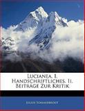 Lucianea. I. Handschriftliches. Ii. Beiträge Zur Kritik, Julius Sommerbrodt, 1141245558
