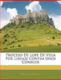 Proceso de Lope de Vega Por Libelos Contra unos Cómicos, Atanasio Tomillo, 1145825559