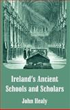 Ireland?s Ancient Schools and Scholars, John Healy, 1410215555