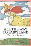 All the Way to Fairyland, Evelyn Sharp, 1500305553