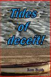 Tides of Deceit!, Ron Bush, 1500475556