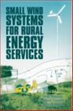 Small Wind Systems for Rural Energy Services, Khennas, Smail and Dunnett, Simon, 1853395552