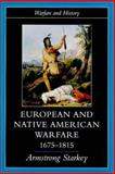 European and Native American Warfare, 1675-1815, Starkey, Armstrong, 1857285557