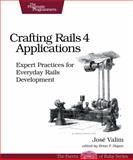 Crafting Rails 4 Applications : Expert Practices for Everyday Rails Development, Valim, José, 1937785556