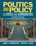 Politics and Policy in States and Communities, Harrigan, John J. and Nice, David C., 0205925553
