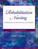 Rehabilitation Nursing : Prevention, Intervention, and Outcomes, Hoeman, Shirley P., 0323045553