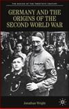 Germany and the Origins of the Second World War, Wright, Jonathan, 0333495551
