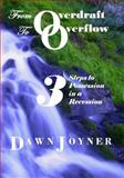 From Overdraft to Overflow : 3 Steps to Possession in a Recession, Joyner, Dawn, 061540555X