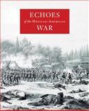 Echoes of the Mexican-American War, Luis Gerardo Morales Moreno, 0888995555