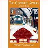 The Complete Stories, Callaghan, Morley, 1550965557
