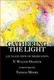 Gathering the Light, V. Walter Odajnyk, 1926715551