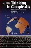 Thinking in Complexity : The Complex Dynamics of Matter, Mind, and Mankind, Mainzer, Klaus, 3540625550