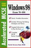 Windows 98 Exam 70-98 : Accelerated MCSE, Neal, Patrick Terrance, 0071345558