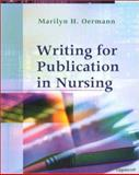 Writing for Publication in Nursing, Oermann, Marilyn H., 0781725550