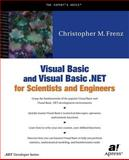 Visual Basic and Visual Basic . NET for Scientists and Engineers, Frenz, Christopher M., 1893115550