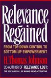 Relevance Regained : From Top-Down Control to Bottom-Up Empowerment, Johnson, H. Thomas, 0029165555