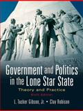 Government and Politics in the Lone Star State : Theory and Practice, Robison, Clay and Gibson, L. Tucker, Jr., 0136155553