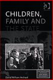 Children, Family, and the State, Archard, David, 0754605558