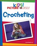 Kids! Picture Yourself Crocheting, maranGraphics Development Group, 1598635557