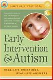 Early Intervention and Autism, James Ball, 1932565558