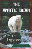 The White Bear, Tal Leverett, 1935605550