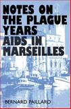 Notes on the Plague Years : AIDS in Marseilles, Paillard, Bernard, 0202305554