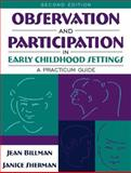 Observation and Participation in Early Childhood Settings : A Practicum Guide, Billman, Jean B. and Sherman, Janice A., 0205375553