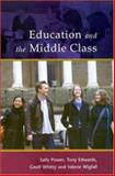 Education in the Middle Class, Power, Sally and Wigfall, Valerie, 0335205550