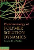 Phenomenology of Polymer Solution Dynamics, Phillies, George D. J., 0521875552