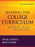 Shaping the College Curriculum : Academic Plans in Context, Lattuca, Lisa R. and Stark, Joan S., 0787985554