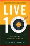 Live Ten, Terry A. Smith, 1400205557