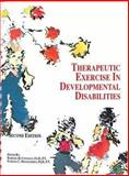 Therapeutic Exercises in Developmental Disabilities, , 1556425554