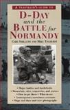 A Traveller's Guide to D-Day and the Battle for Normandy, Carl Shilleto and Mike Tolhurst, 1566565553