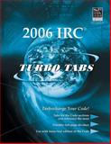 International Residential Code 2006 : Turbo Tabs for Looseleaf Version, International Code Council Staff, 1580015557