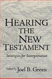 Hearing the New Testament : Strategies for Interpretation, , 1592445551