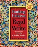Teaching Children to Read and Write : Becoming an Effective Literacy Teacher, Ruddell, Robert B., 0205435556