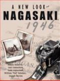 A New Look at Nagasaki 1946, Eamon Doherty and Joel Liebesfeld, 1438915551